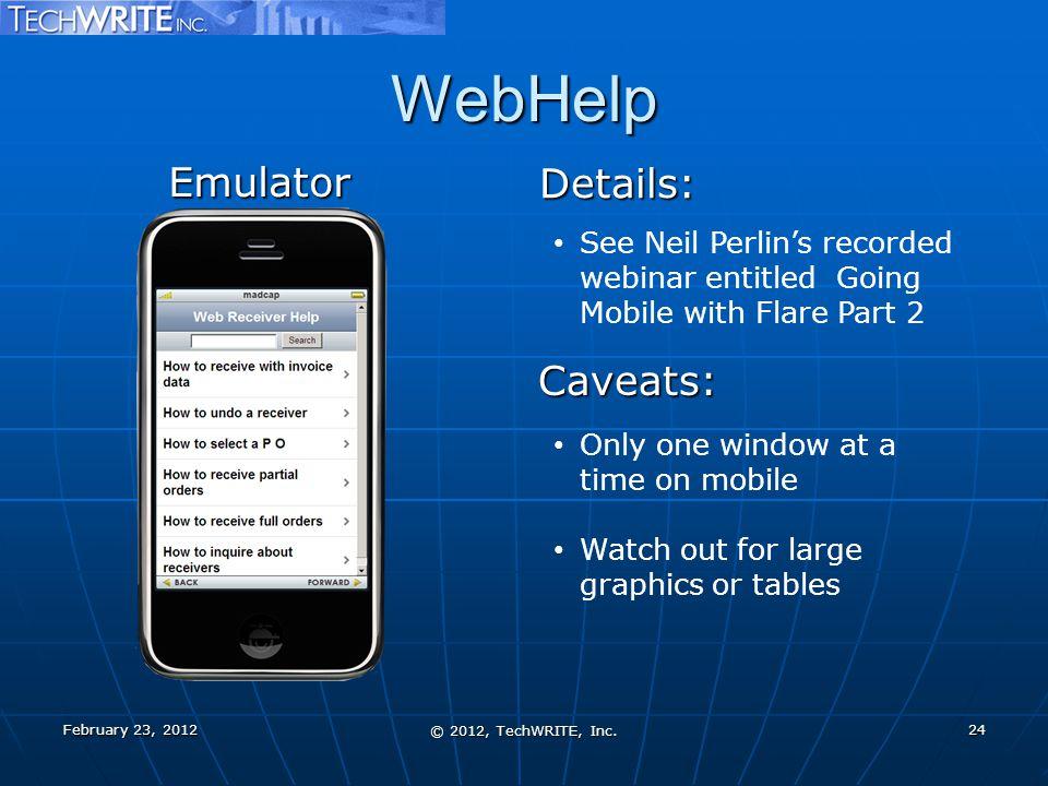 WebHelp February 23, 2012 © 2012, TechWRITE, Inc.