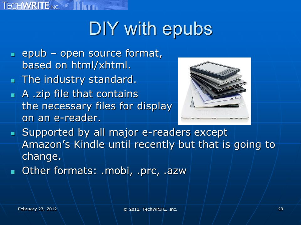 DIY with epubs epub – open source format, based on html/xhtml. epub – open source format, based on html/xhtml. The industry standard. The industry sta