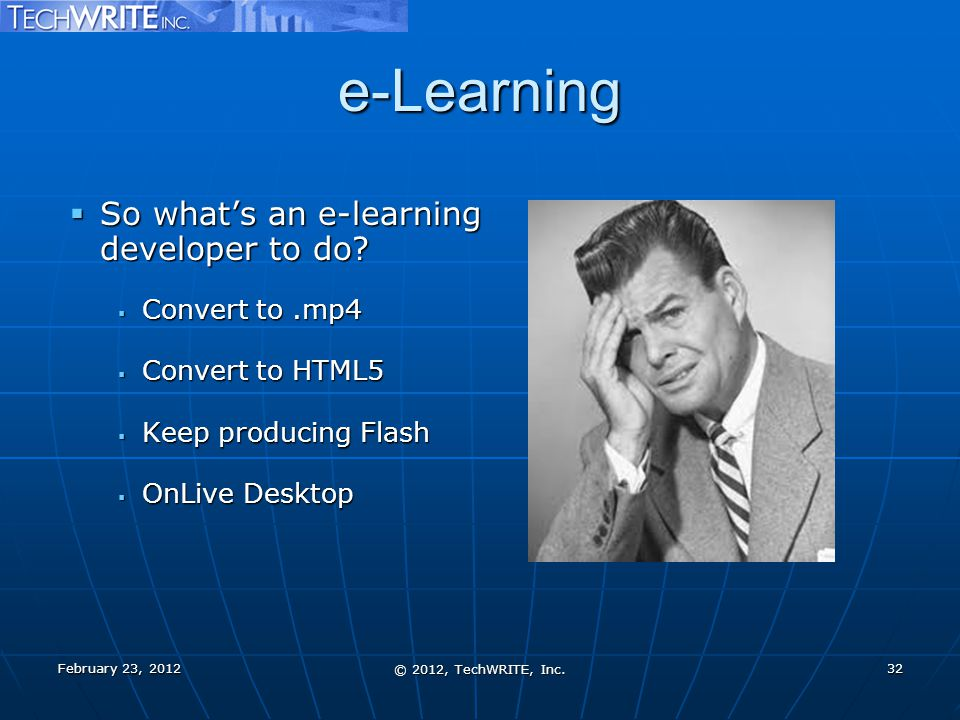 e-Learning  So what's an e-learning developer to do.