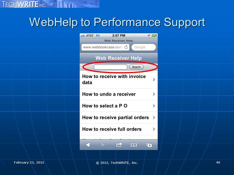 WebHelp to Performance Support February 23, 2012 © 2012, TechWRITE, Inc. 40