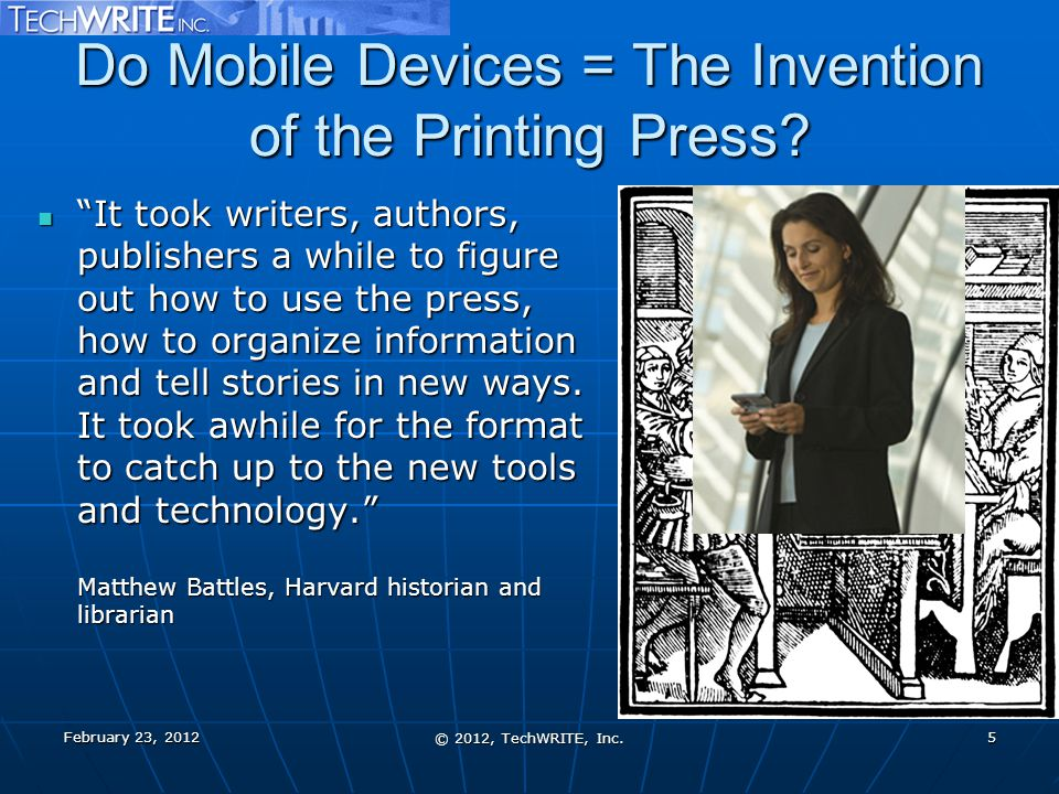 """Do Mobile Devices = The Invention of the Printing Press? """"It took writers, authors, publishers a while to figure out how to use the press, how to orga"""