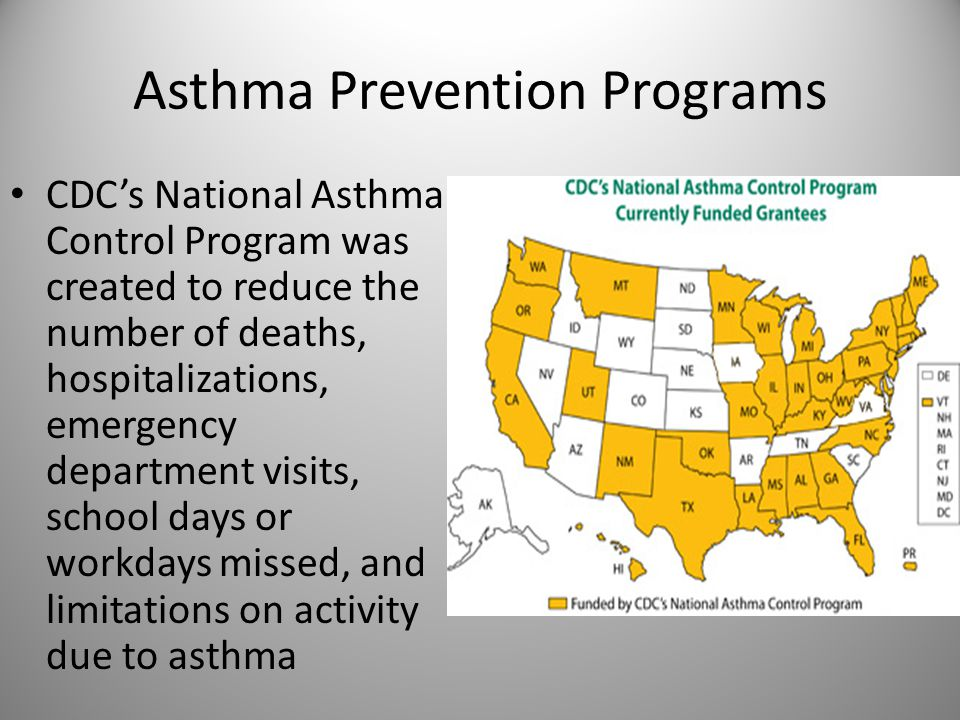 Asthma Prevention Programs CDC's National Asthma Control Program was created to reduce the number of deaths, hospitalizations, emergency department visits, school days or workdays missed, and limitations on activity due to asthma