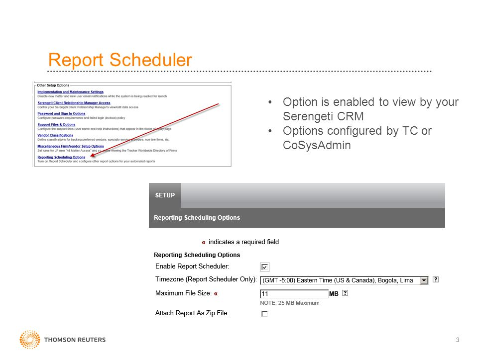 Report Scheduler 3 Option is enabled to view by your Serengeti CRM Options configured by TC or CoSysAdmin
