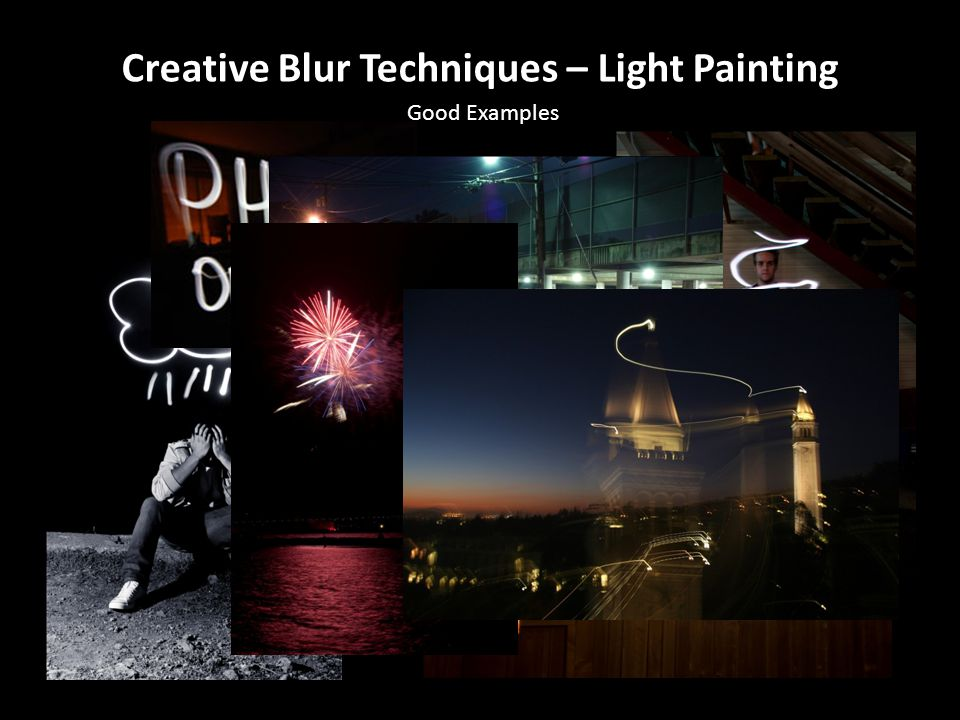 Creative Blur Techniques – Light Painting Good Examples