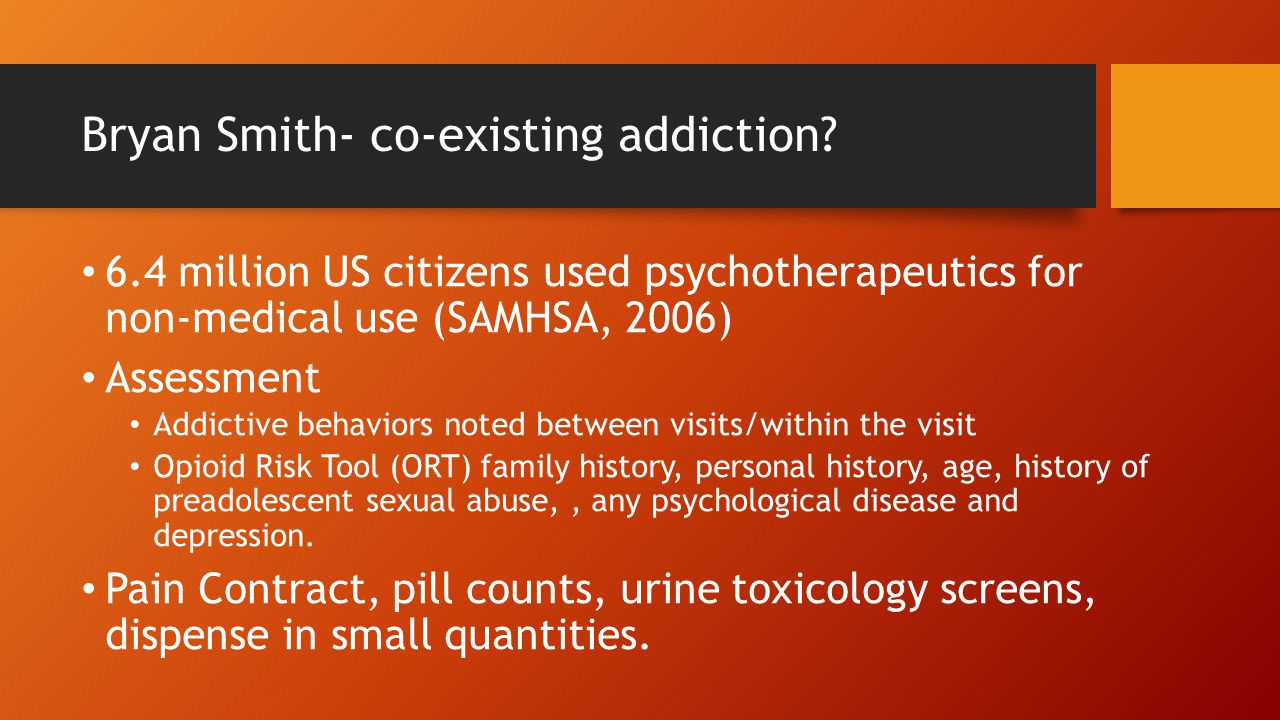 Bryan Smith- co-existing addiction.