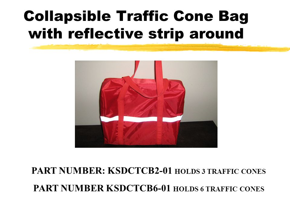 Collapsible Traffic Cone Bag with reflective strip around PART NUMBER: KSDCTCB2-01 HOLDS 3 TRAFFIC CONES PART NUMBER KSDCTCB6-01 HOLDS 6 TRAFFIC CONES