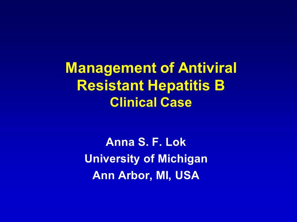 Manifestations of Antiviral Resistance HBV DNA (Log 10 IU/ml) Biochemical Breakthrough ULN Viral Breakthrough 0 123 Years Antiviral Treatment 0 2 4 6 8 Hepatitis Flare Viral Rebound Genotypic Resistance