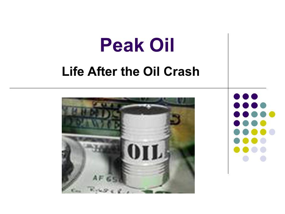 Peak Oil Life After the Oil Crash