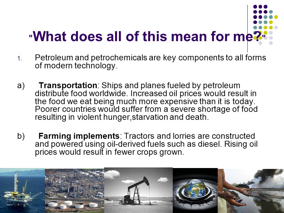 c) Pesticides and agro-chemicals: these are made from petroleum based products.