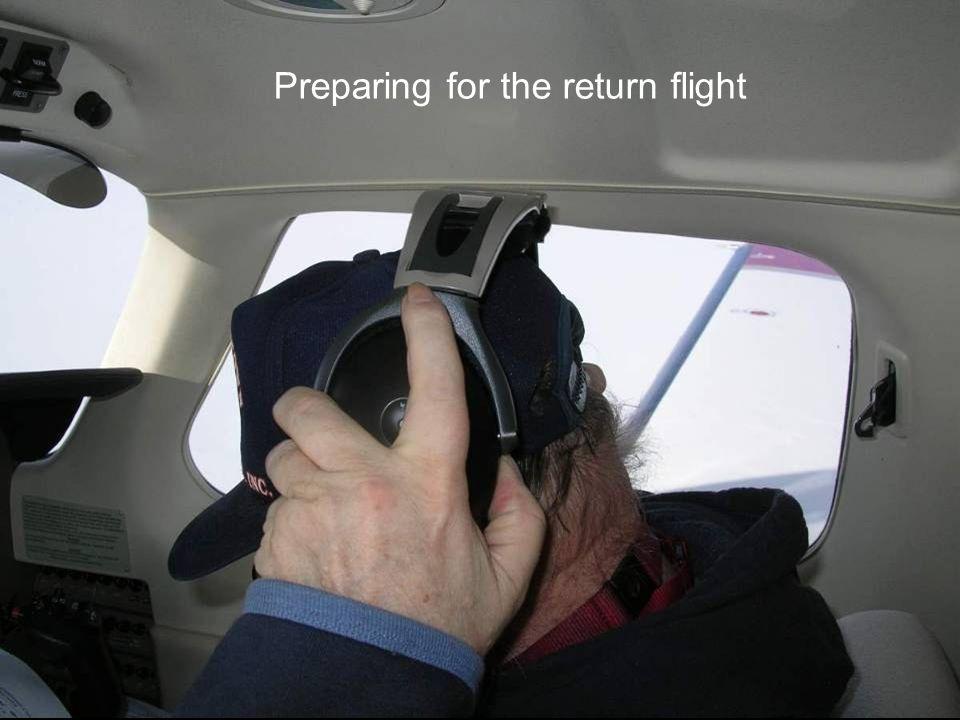 Preparing for the return flight