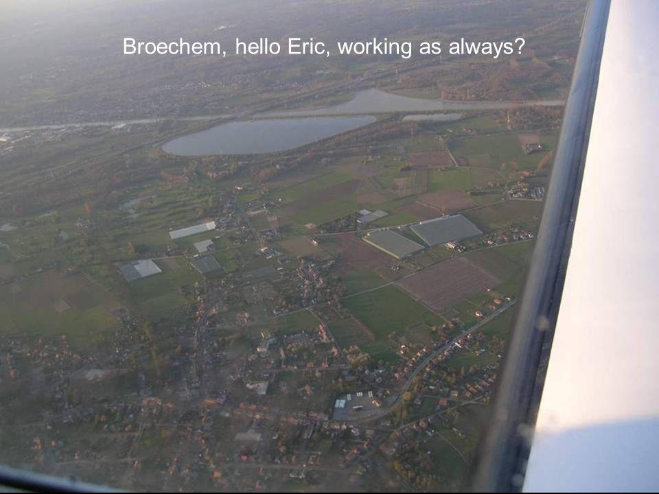 Broechem, hello Eric, working as always