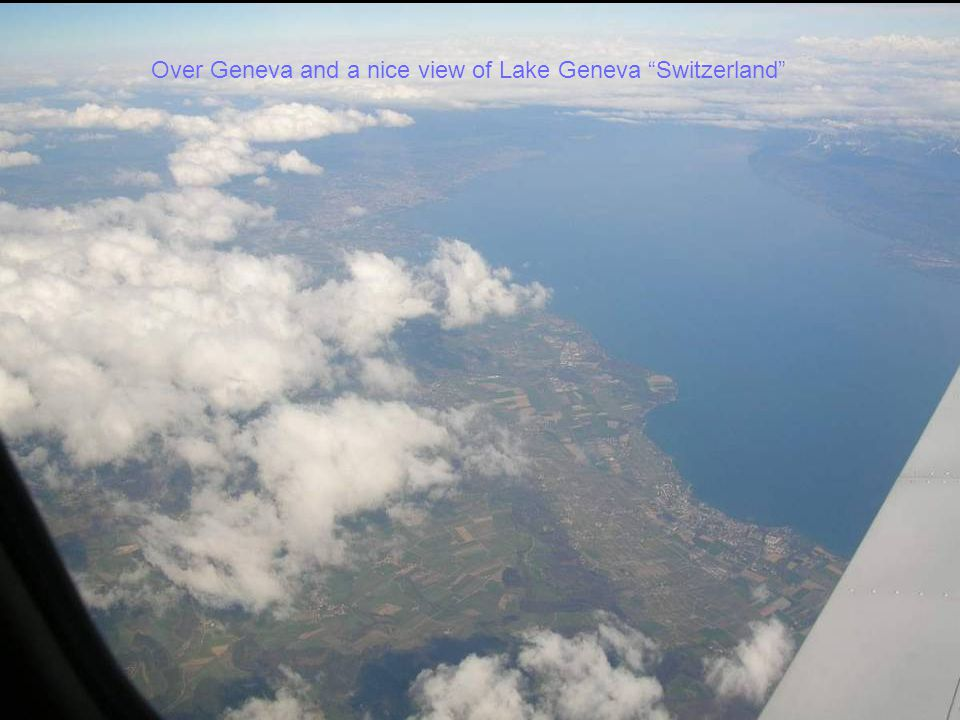 Over Geneva and a nice view of Lake Geneva Switzerland