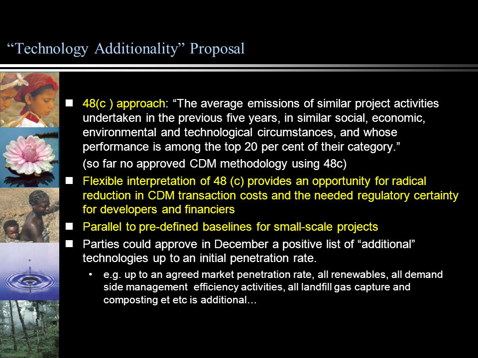 """""""Technology Additionality"""" Proposal 48(c ) approach: """"The average emissions of similar project activities undertaken in the previous five years, in si"""