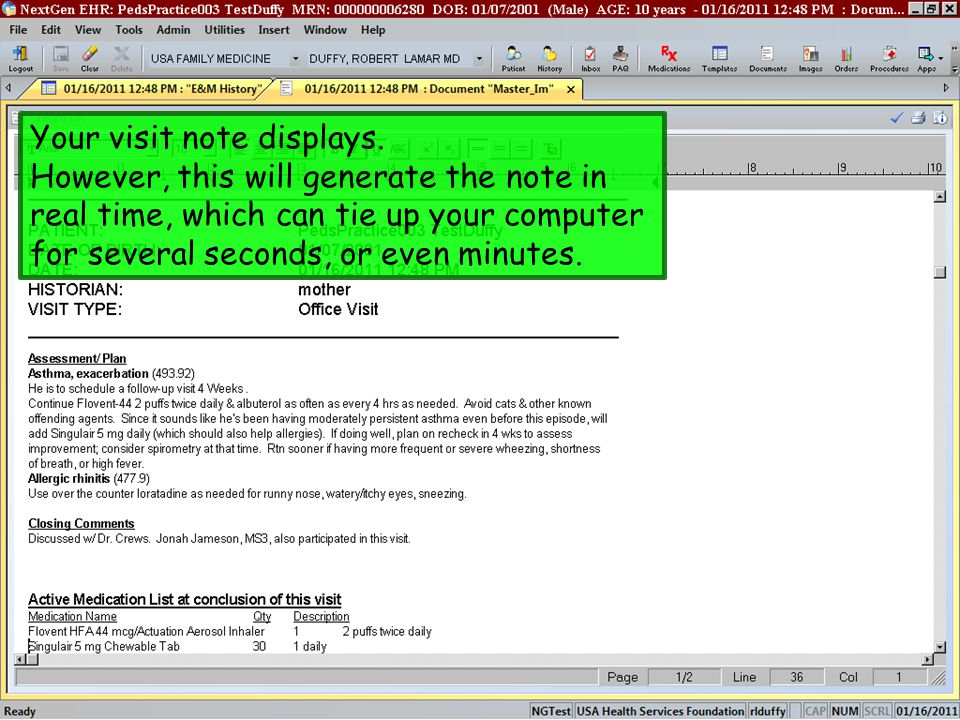 Your visit note displays. However, this will generate the note in real time, which can tie up your computer for several seconds, or even minutes.
