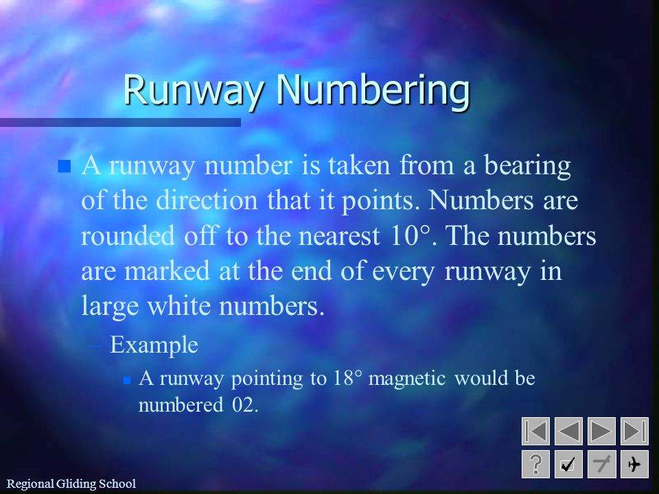 Regional Gliding School Runway Numbering n n A runway number is taken from a bearing of the direction that it points.