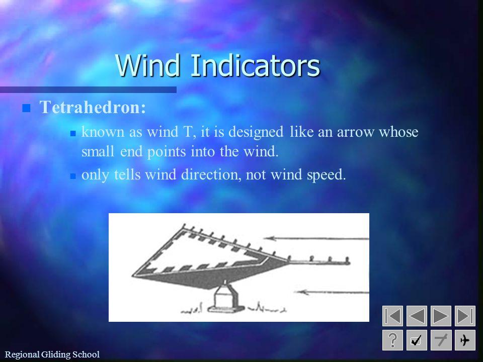 Regional Gliding School n n Wind Sock: n n elongates as the wind increases n n if the wind sock is straight out then the wind is 15Kts or more n n if