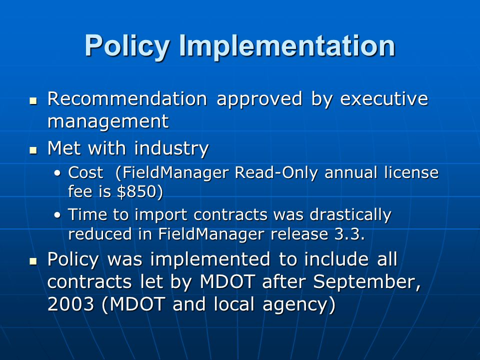 Recommendation approved by executive management Recommendation approved by executive management Met with industry Met with industry Cost (FieldManager