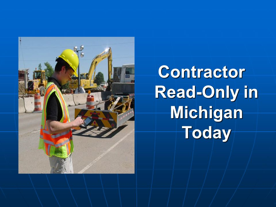 Contractor Read-Only in Michigan Today