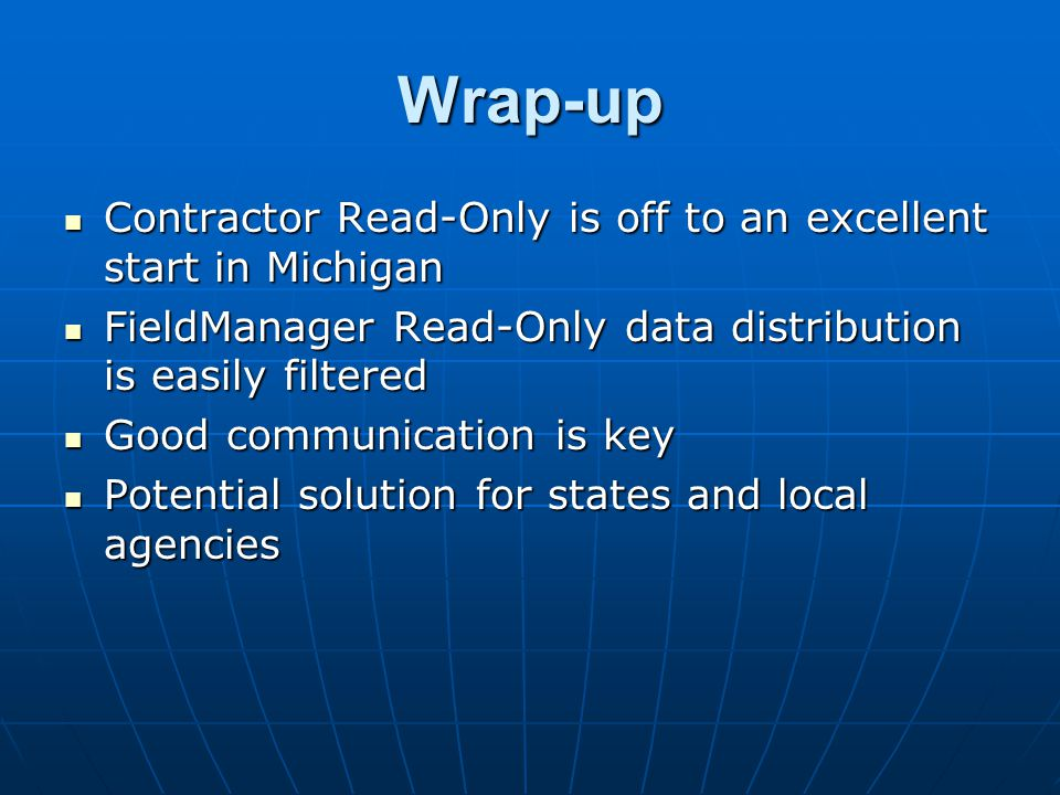 Wrap-up Contractor Read-Only is off to an excellent start in Michigan Contractor Read-Only is off to an excellent start in Michigan FieldManager Read-
