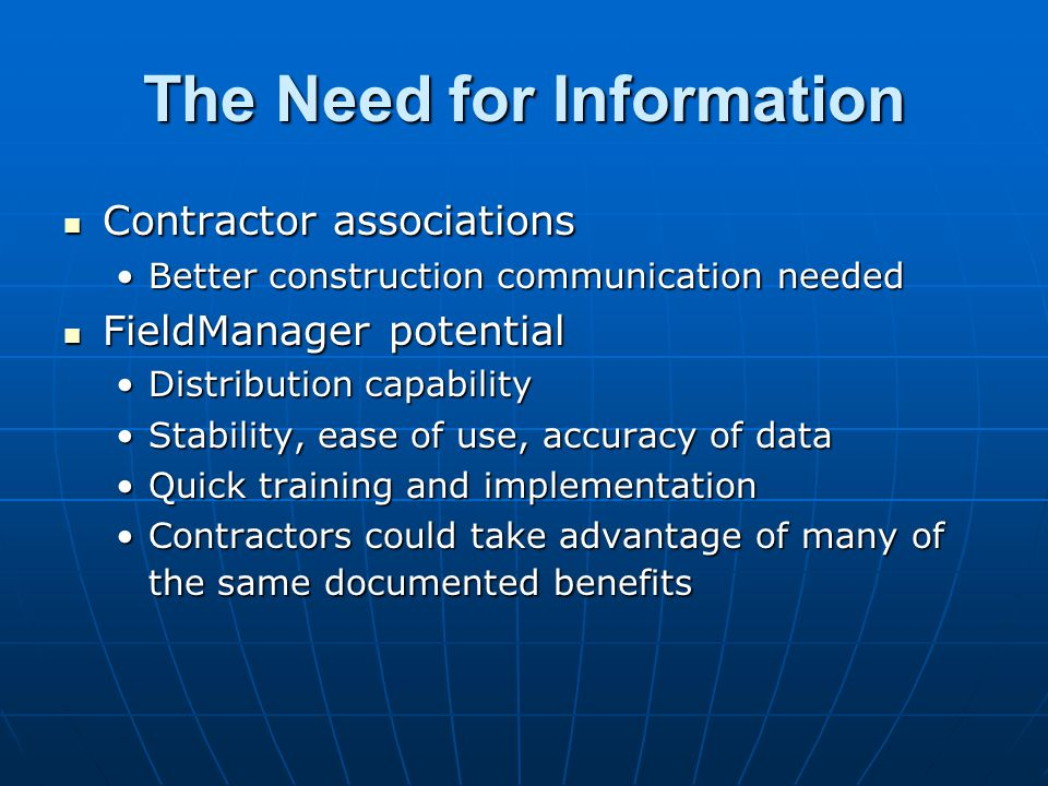 The Need for Information Contractor associations Contractor associations Better construction communication neededBetter construction communication nee