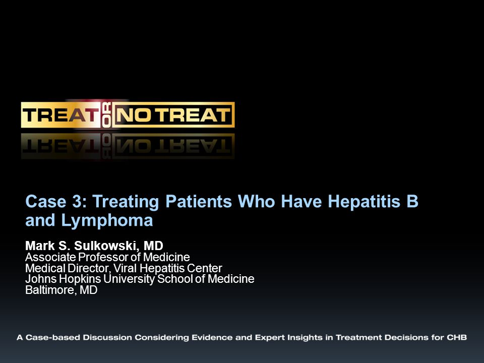 Case 3: Treating Patients Who Have Hepatitis B and Lymphoma Mark S.
