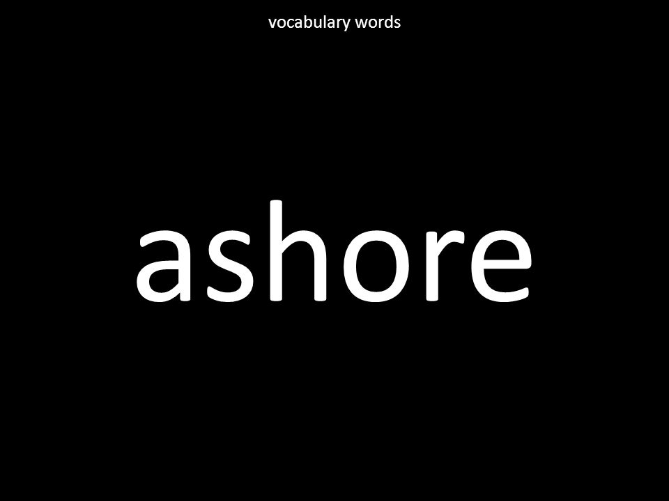 ashore vocabulary words