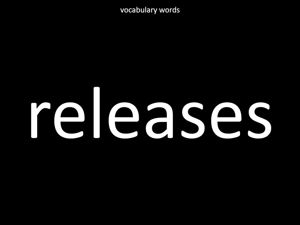 releases vocabulary words