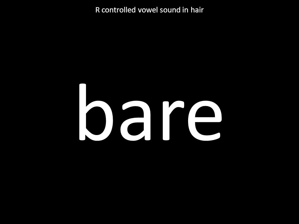 bare R controlled vowel sound in hair