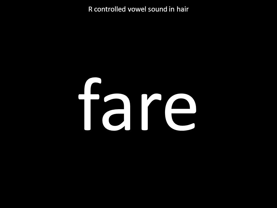 fare R controlled vowel sound in hair
