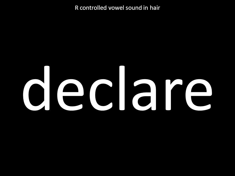 declare R controlled vowel sound in hair