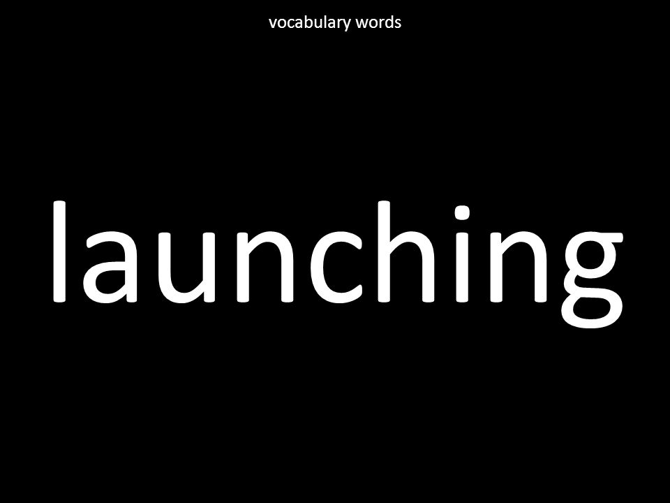 launching vocabulary words