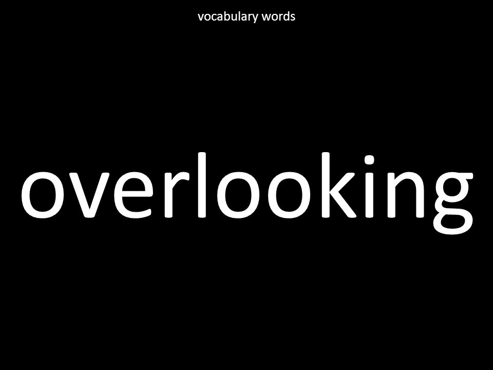 overlooking vocabulary words