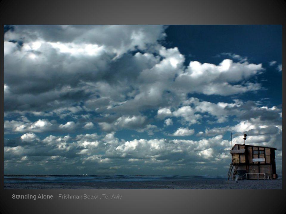 Standing Alone – Frishman Beach, Tel-Aviv