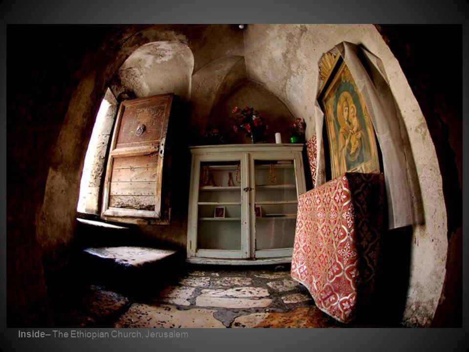 Inside– The Ethiopian Church, Jerusalem
