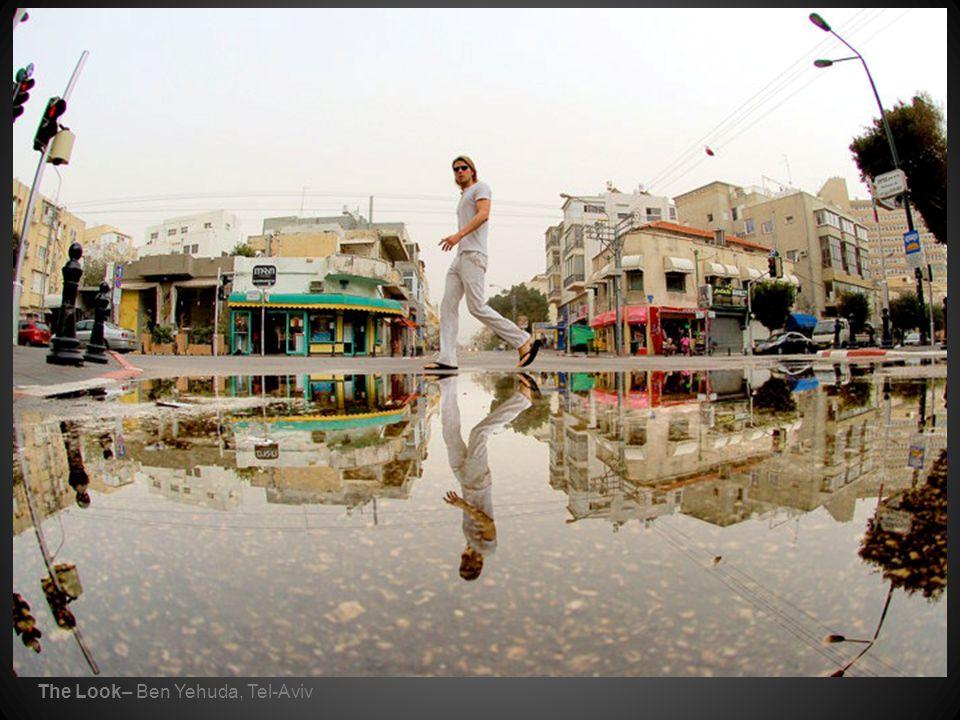 The Look– Ben Yehuda, Tel-Aviv