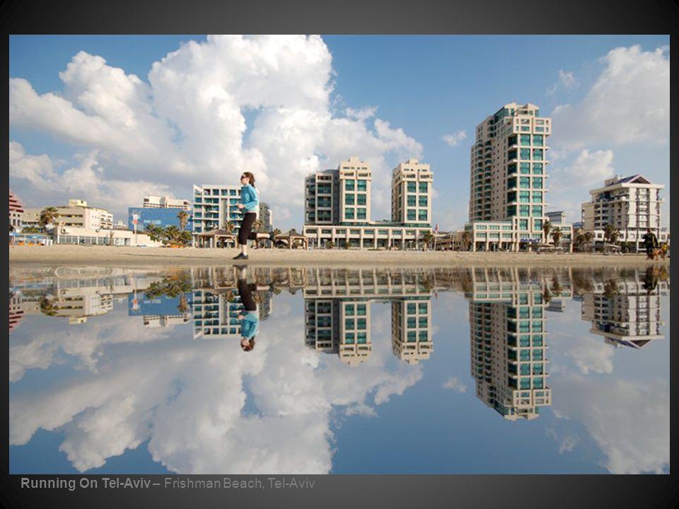 Running On Tel-Aviv – Frishman Beach, Tel-Aviv