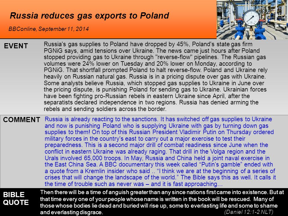 he Russia reduces gas exports to Poland Russia s gas supplies to Poland have dropped by 45%, Poland s state gas firm PGNiG says, amid tensions over Ukraine.