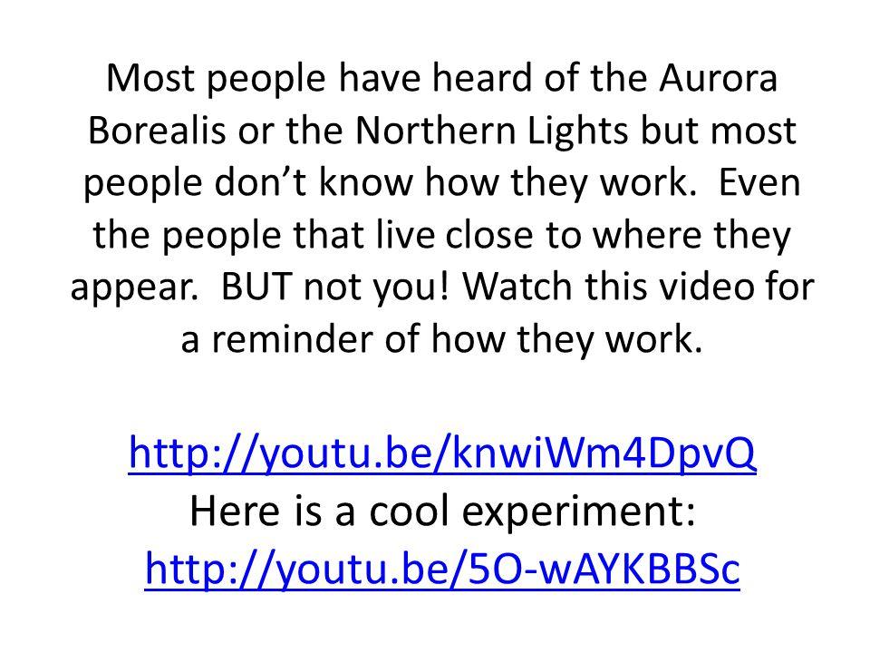 Another Aurora Video but from NASA http://youtu.be/ZqqTiiCgyUc