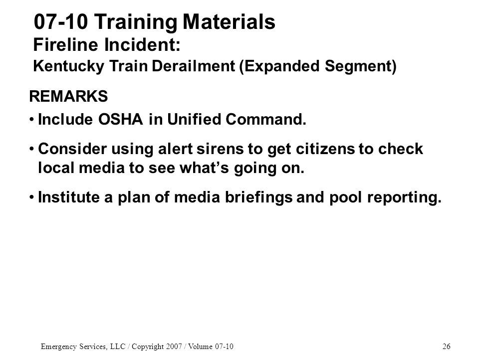 Emergency Services, LLC / Copyright 2007 / Volume 07-1026 REMARKS Include OSHA in Unified Command.