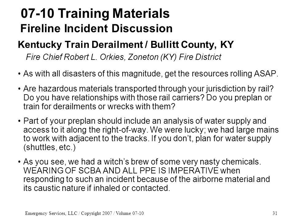 Emergency Services, LLC / Copyright 2007 / Volume 07-1031 Kentucky Train Derailment / Bullitt County, KY Fire Chief Robert L.