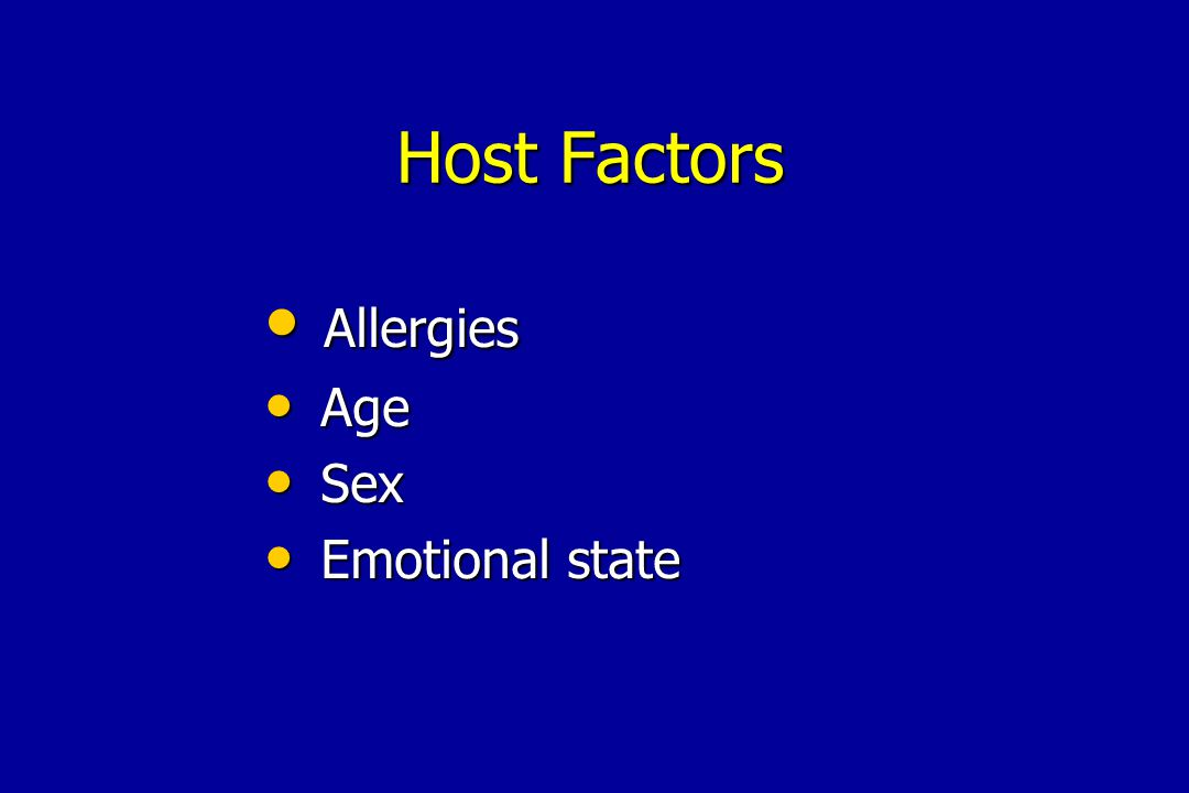 Host Factors Allergies Allergies Age Age Sex Sex Emotional state Emotional state