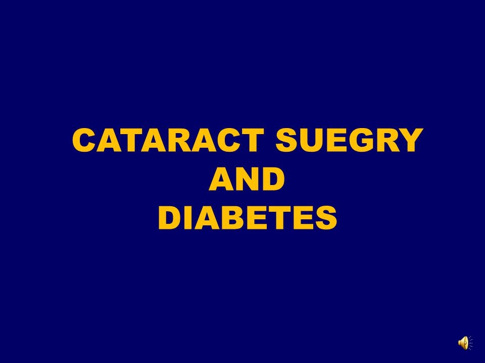 CATARACT SUEGRY AND DIABETES