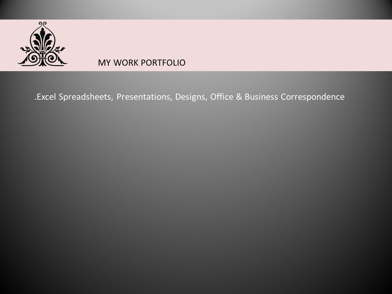 MY WORK PORTFOLIO.Excel Spreadsheets, Presentations, Designs, Office & Business Correspondence