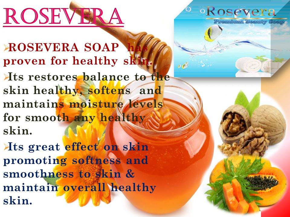  ROSEVERA SOAP has proven for healthy skin.