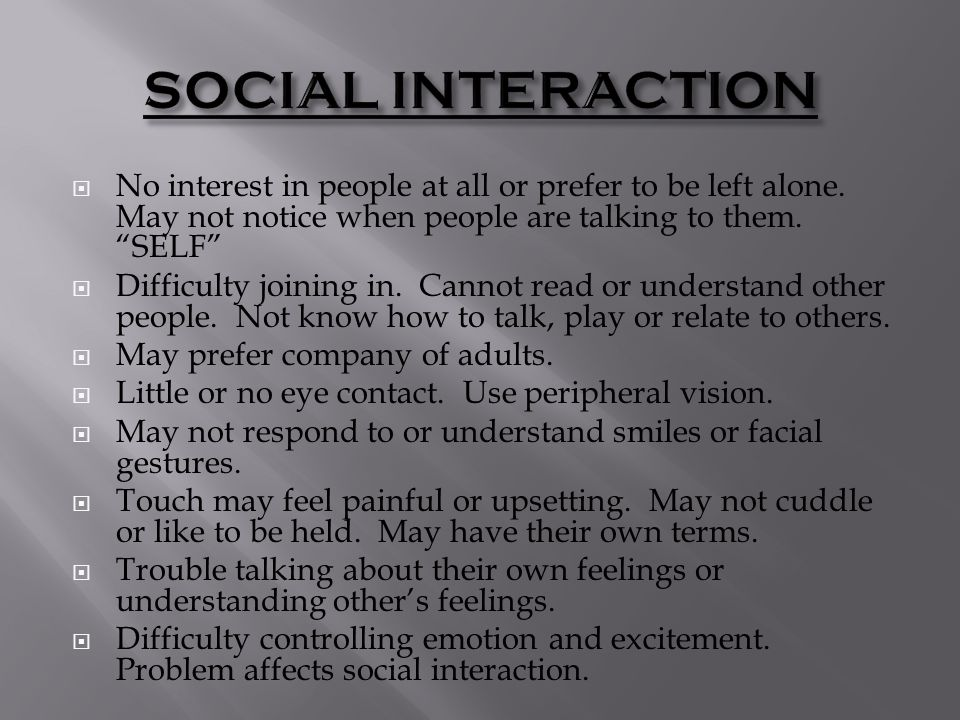  No interest in people at all or prefer to be left alone.