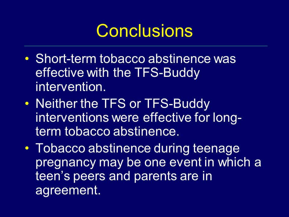 Conclusions Short-term tobacco abstinence was effective with the TFS-Buddy intervention. Neither the TFS or TFS-Buddy interventions were effective for