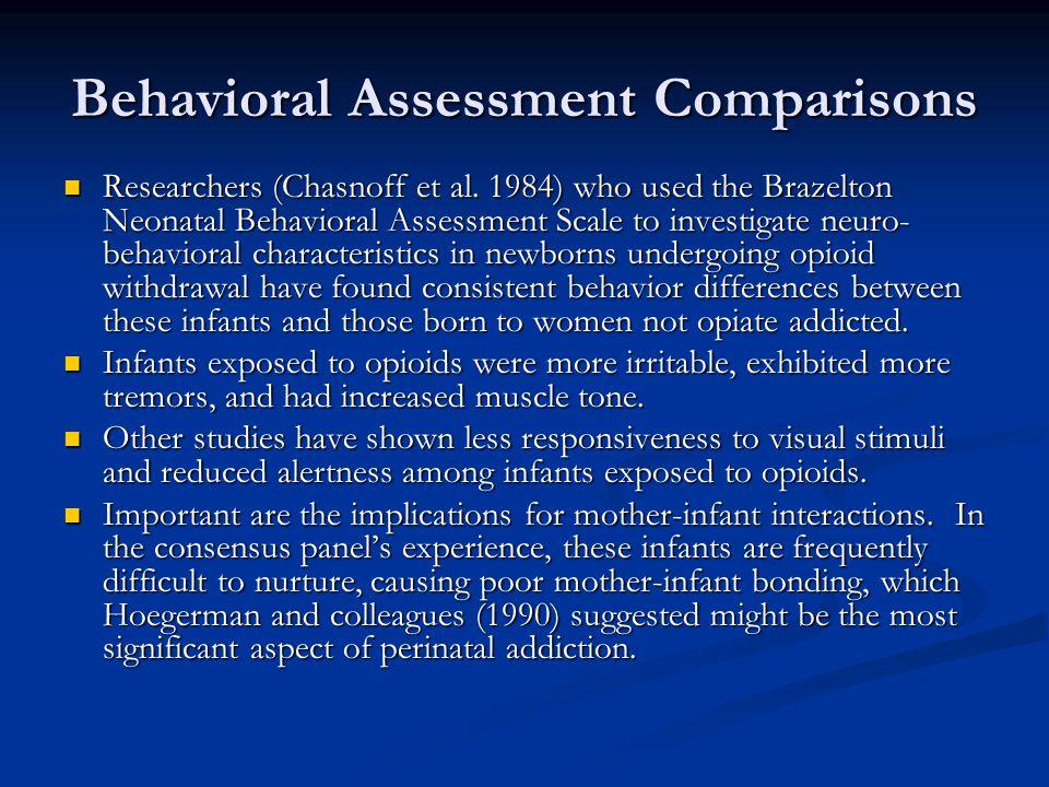 Behavioral Assessment Comparisons Researchers (Chasnoff et al.