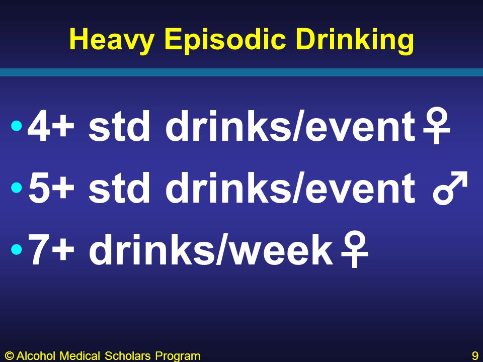 Screening/Intervention OB/GYNs intervene re: at-risk ETOH –ID ♀ heavy episodic drinking bf pregnant –Screen for drinking while pregnant –Brief intervention & education –Non-pregnant pt goals –Pregnant pt goals = abstinence Refer pts w/ Alcohol Dependence for Tx © Alcohol Medical Scholars Program30