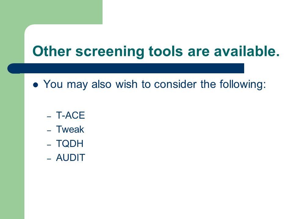 Other screening tools are available.