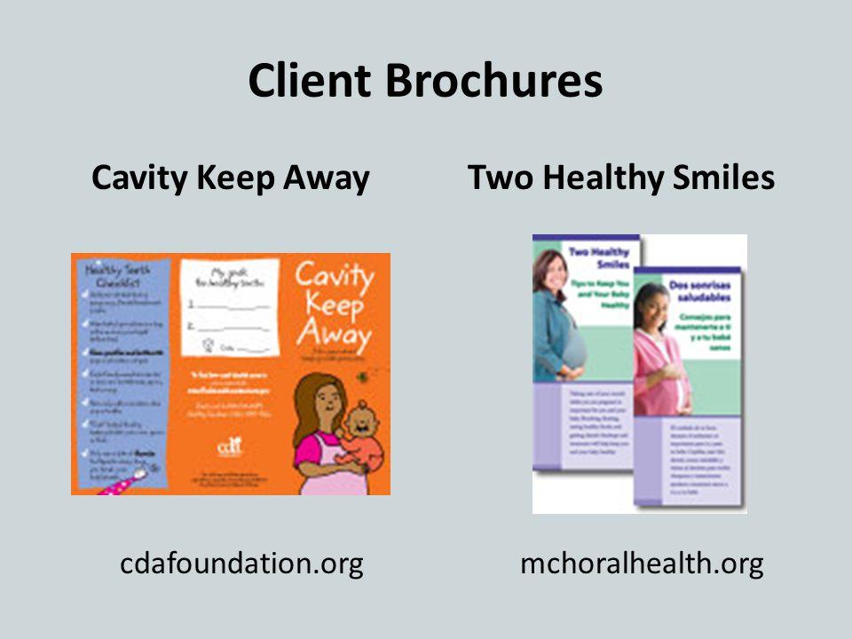 Client Brochures Cavity Keep AwayTwo Healthy Smiles cdafoundation.orgmchoralhealth.org